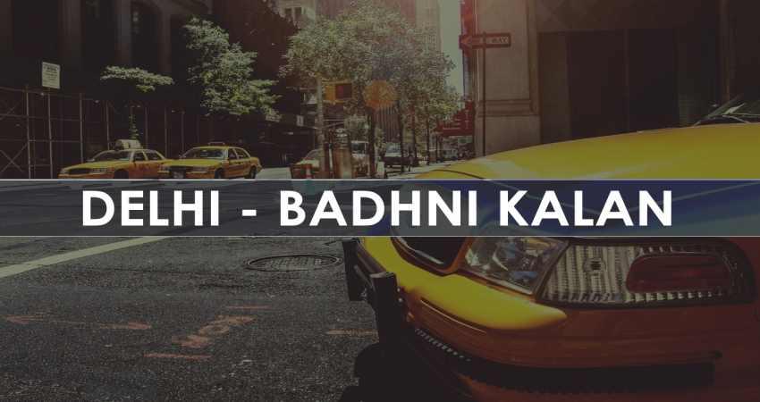 One Way Taxi Delhi To Badhni Kalan