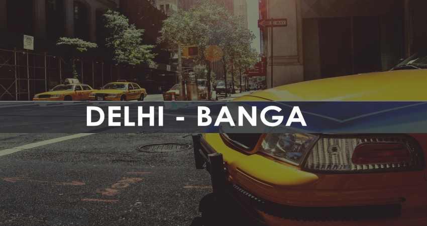 Taxi Delhi To Banga