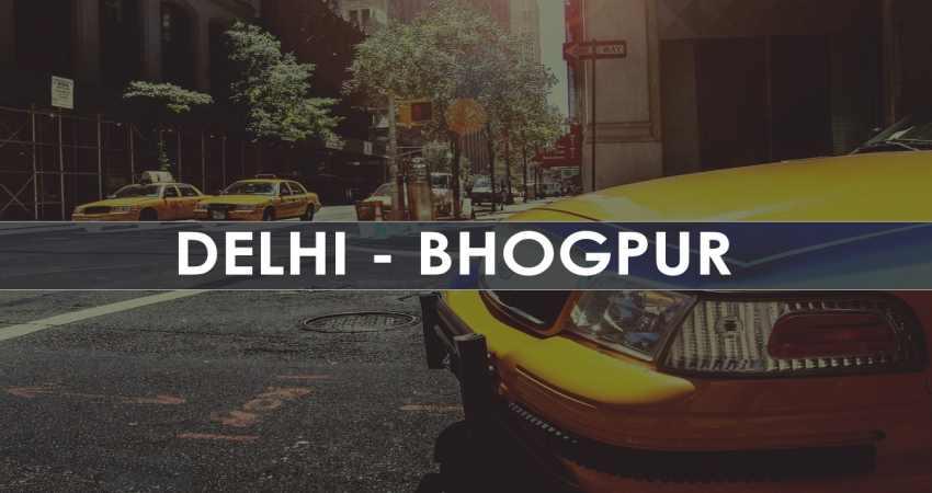 Taxi Delhi To Bhogpur